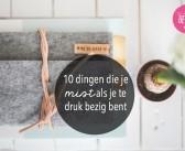 10 dingen die je mist als je te druk bezig bent