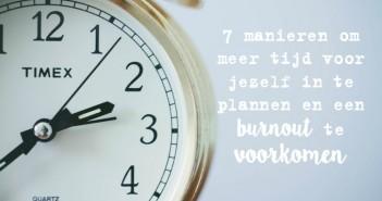 7 manieren om meer tijd voor jezelf in te plannen en een burnout te voorkomen