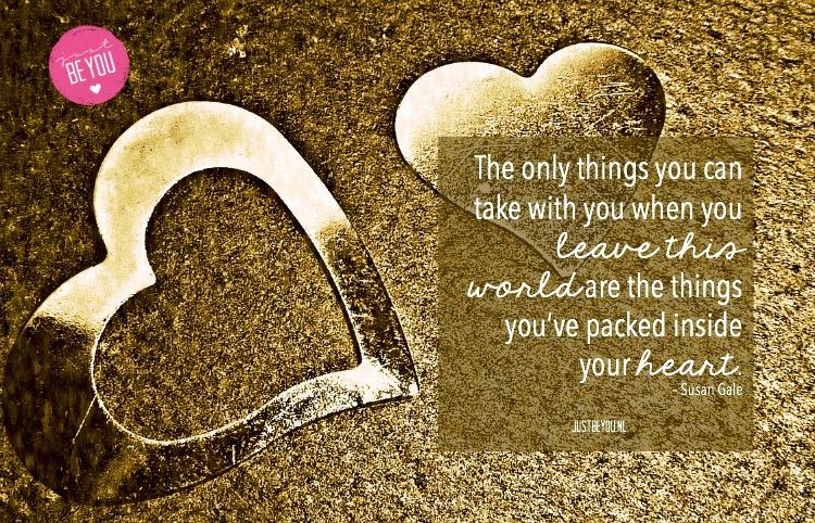 Alleen wat je verzameld hebt in je hart heeft eeuwigheidswaarde.