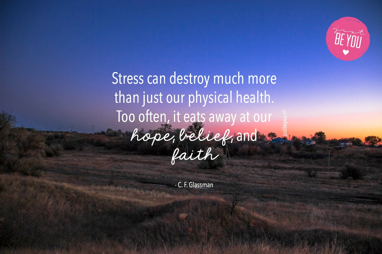 Stress can destroy much more than just our physical health. Too often, it eats away at our hope, belief, and faith